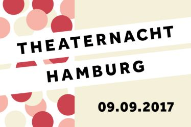 14. Theaternacht Hamburg - 9. September 2017